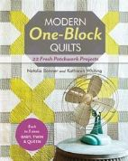 Modern One Block Quilts by Natalia Bonner and Kathleen Whiting